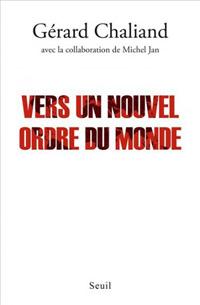"""""""Vers un nouvel ordre du monde"""", G. Chaliand avec M. Jan, éd. Seuil"""