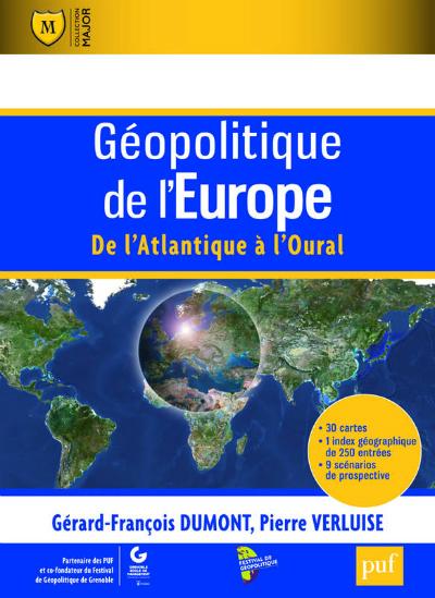 """""""Géopolitique de l'Europe. De l'Atlantique à l'Oural"""", G-F Dumont, P. Verluise, PUF"""