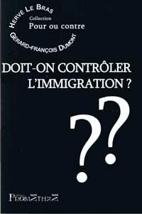 Doit-on contrôler l'immigration ? - Hervé Le Bras