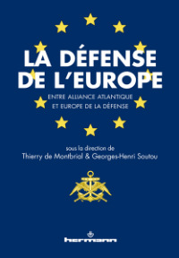 """La défense de l'Europe, entre Alliance atlantique et Europe de la Défense"", éd. Hermann"