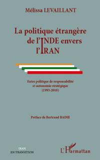 """Mélissa Levaillant, """"La politique étrangère de l'Inde envers l'Iran"""", L'Harmattan, 2013"""